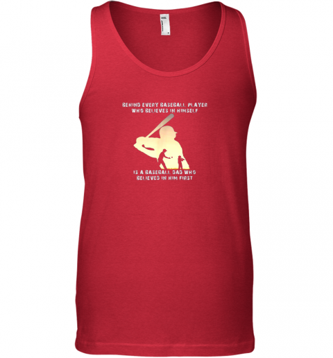 16tu mens behind every baseball player is a dad that believes unisex tank 17 front red