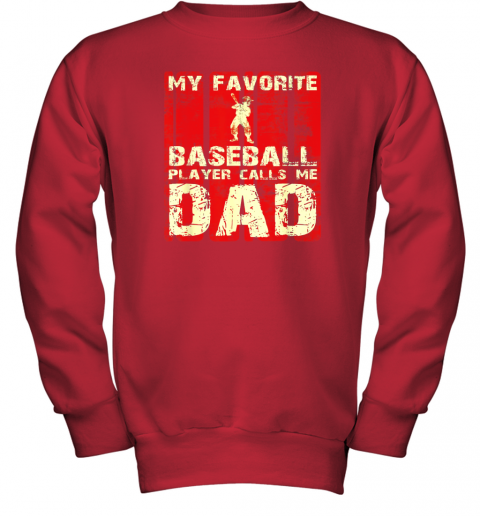 vnqf mens my favorite baseball player calls me dad retro gift youth sweatshirt 47 front red