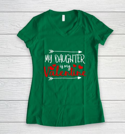 My Daughter is My Valentine Mommy Daddy Valentines Day Gift Women's V-Neck T-Shirt 3