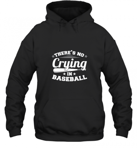 There's No Crying In Baseball Gift Hoodie