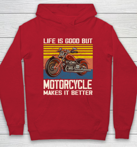 Life is good but motorcycle makes it better Hoodie 7