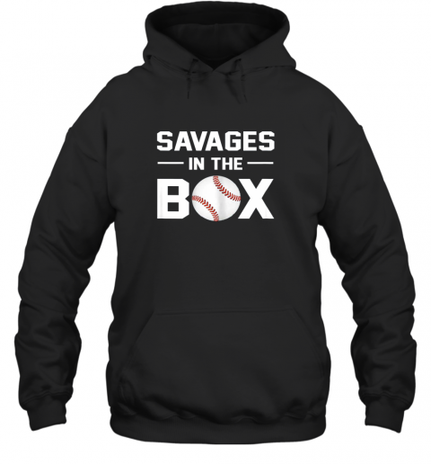 Savages In The Box Shirt Baseball Gift Hoodie