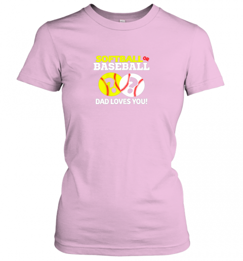 p6ms softball or baseball dad loves you gender reveal ladies t shirt 20 front light pink