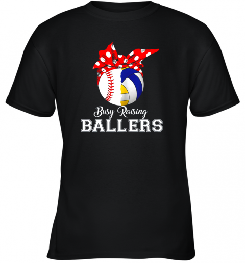 Baseball Volleyball Busy Raising Ballers Shirt Mothers Day Youth T-Shirt