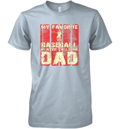 npzp mens my favorite baseball player calls me dad retro gift premium guys tee 5 front light blue