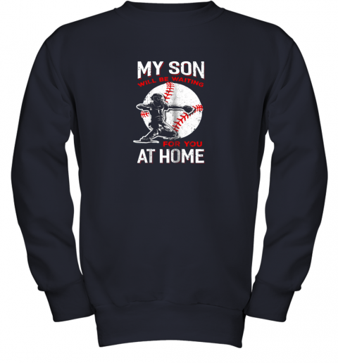 etit my son will be waiting for you at home baseball dad mom youth sweatshirt 47 front navy