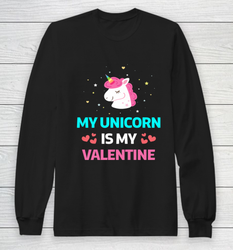 Funny Valentines Day Shirt Unicorn Is My Valentine Long Sleeve T-Shirt