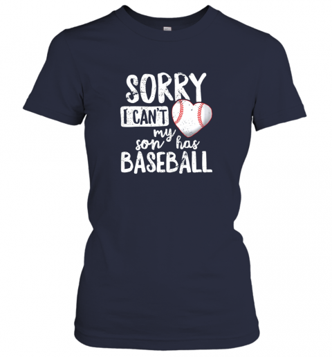 uzkg sorry i cant my son has baseball shirt funny mom dad ladies t shirt 20 front navy