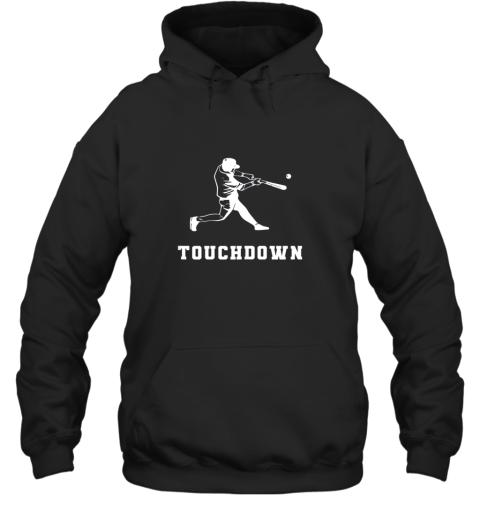 Touchdown Baseball Shirt  Funny Sarcastic Novelty Hoodie
