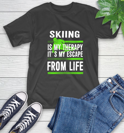 Skiing Is My Therapy It's My Escape From Life T-Shirt