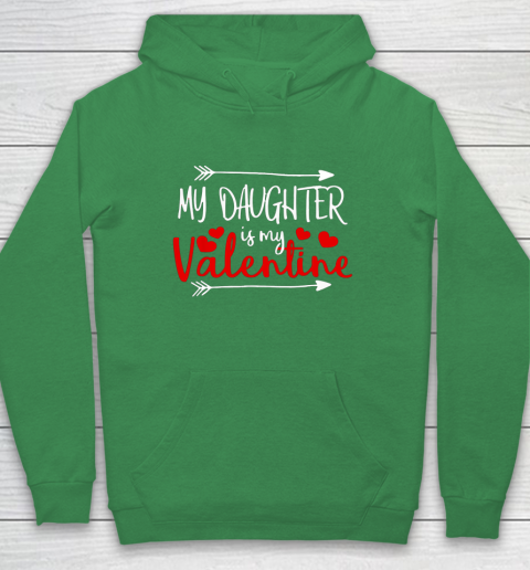 My Daughter is My Valentine Mommy Daddy Valentines Day Gift Hoodie 5