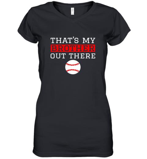 Sister Baseball Gift That's My Brother Baseball Sister Women's V-Neck T-Shirt