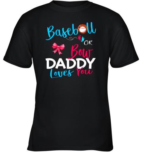 Mens Baseball Gender Reveal Team Baseball or Bow Daddy Loves You Youth T-Shirt