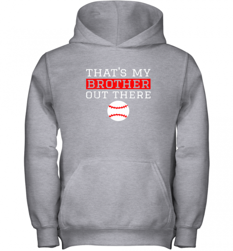 rnbk sister baseball gift that39 s my brother baseball sister youth hoodie 43 front sport grey