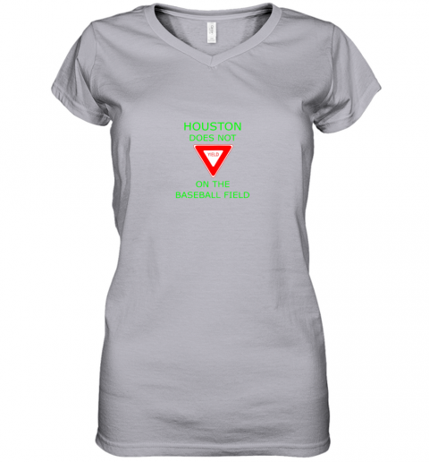 8ql0 houston does not yield sign on the baseball field women v neck t shirt 39 front sport grey
