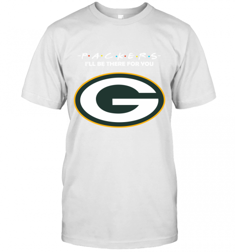 I'll Be There For You GREEN BAY PACKERS FRIENDS Movie NFL T-Shirt