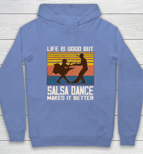 Life is good but Salsa dance makes it better Youth Hoodie 8