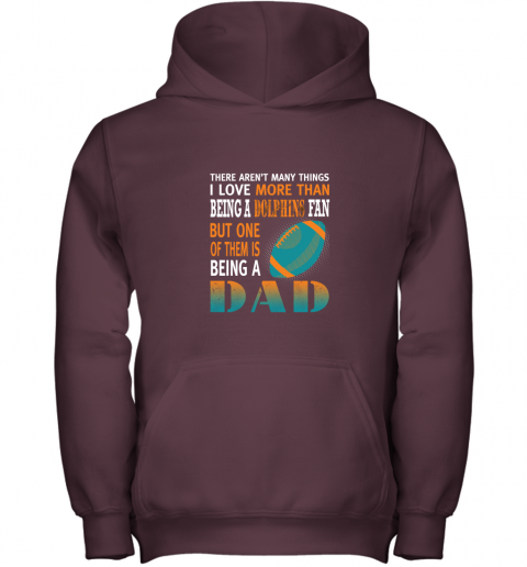 j7lf i love more than being a dolphins fan being a dad football youth hoodie 43 front maroon