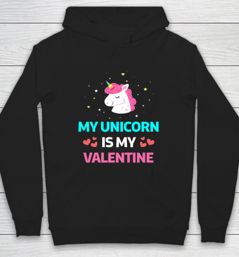 Funny Valentines Day Shirt Unicorn Is My Valentine Hoodie