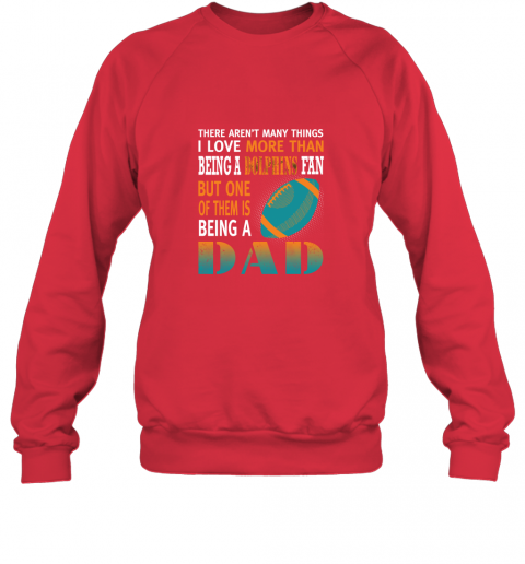 n3xq i love more than being a dolphins fan being a dad football sweatshirt 35 front red