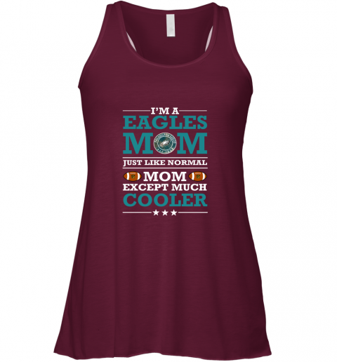 t5db i39 m a eagles mom just like normal mom except cooler nfl flowy tank 32 front maroon