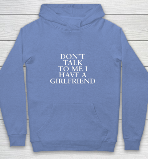 Don t Talk To Me I Have A Girlfriend Valentine Youth Hoodie 8