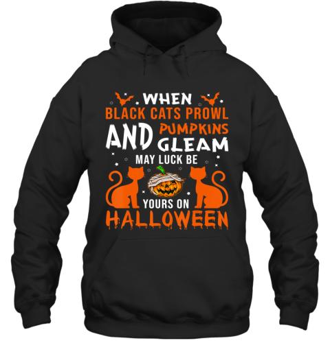 When Black Cats Prowl And Pumpkins Gleam Halloween Hoodie