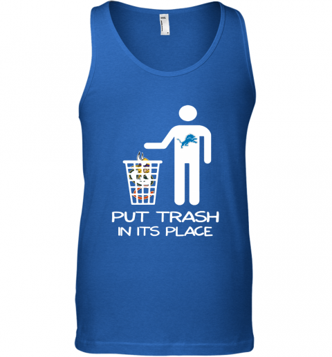 Detroit Lions Put Trash In Its Place Funny NFL Tank Top