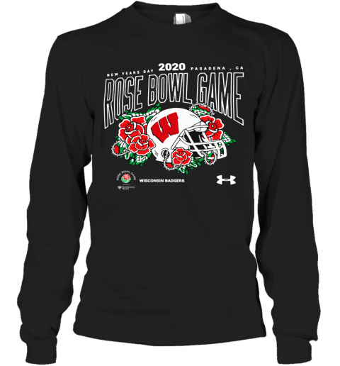 Wisconsin Badgers Under Armour New Year Day Pasadena. Ca 2020 Rose Bowl Game Long Sleeve T-Shirt