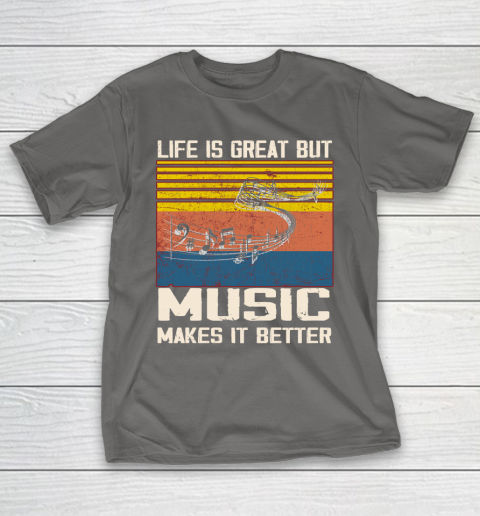 Life is good but music makes it better T-Shirt 8