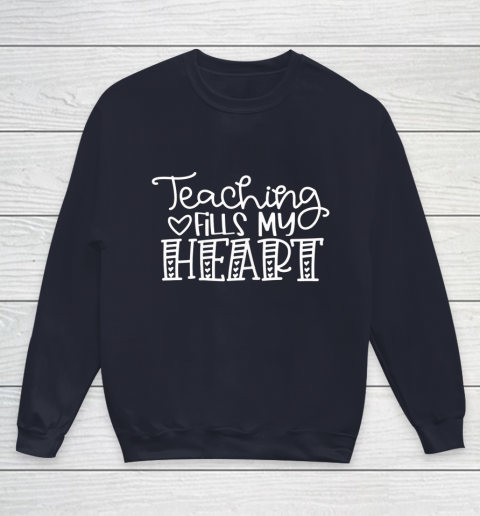 Teaching Fills My Heart Valentine Cute Love Teacher Student Youth Sweatshirt 2