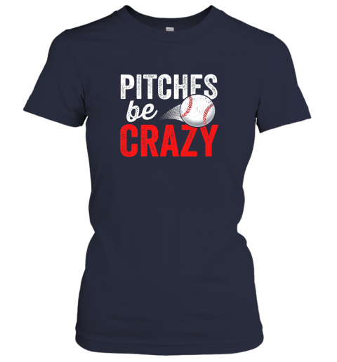 osgn pitches be crazy baseball shirt funny pun mom dad adult ladies t shirt 20 front navy