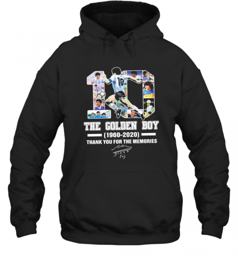 10 Diego Maradona The Golden Boy 1960 2020 Thank You For The Memories Signature Hoodie