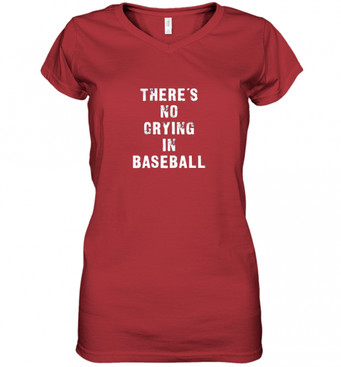 57w2 there39 s no crying in baseball funny women v neck t shirt 39 front red