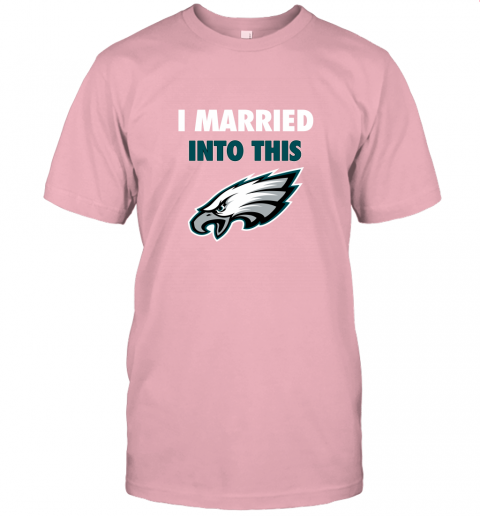 lnwq i married into this philadelphia eagles football nfl jersey t shirt 60 front pink