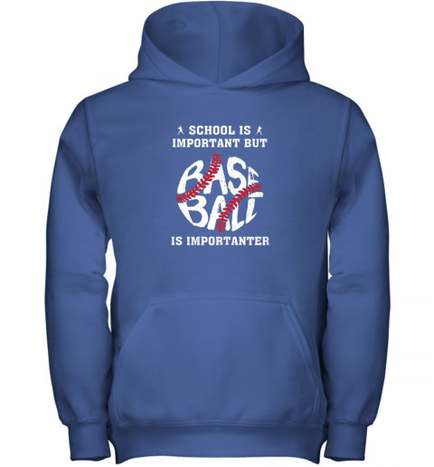 lcry school is important but baseball is importanter youth hoodie 43 front royal