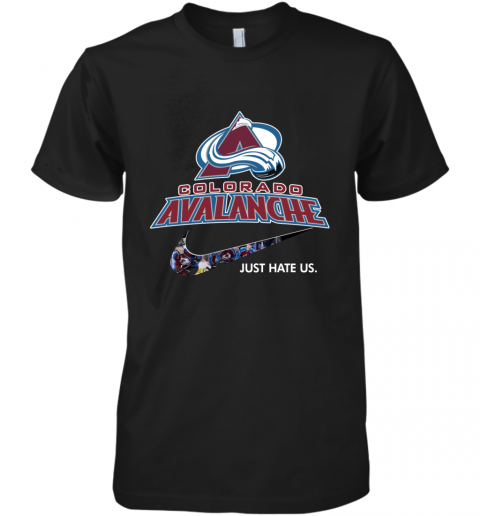 NHL  Colorado Avalanche x Nike Just Hate Us Premium Men's T-Shirt
