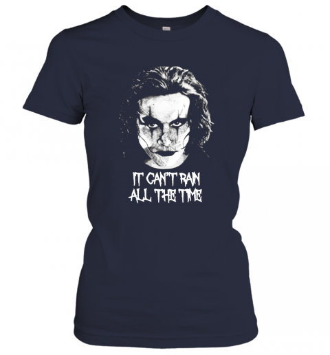 jswp it cant rain all the time eric draven the crow shirts ladies t shirt 20 front navy