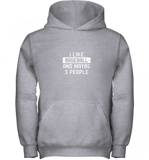 rn4o i like baseball and maybe 3 people youth hoodie 43 front sport grey