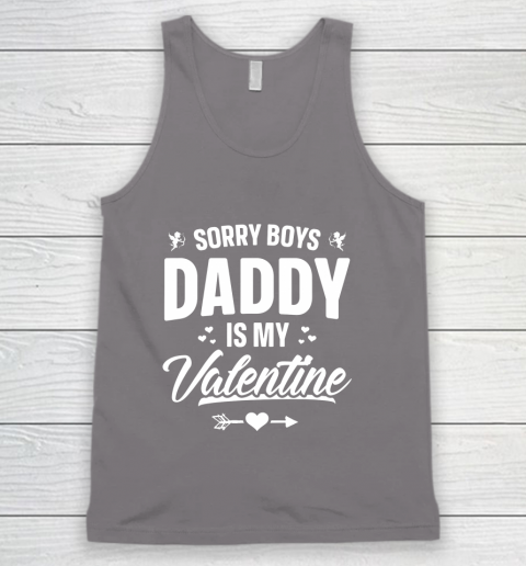 Funny Girls Love Shirt Cute Sorry Boys Daddy Is My Valentine Tank Top 12