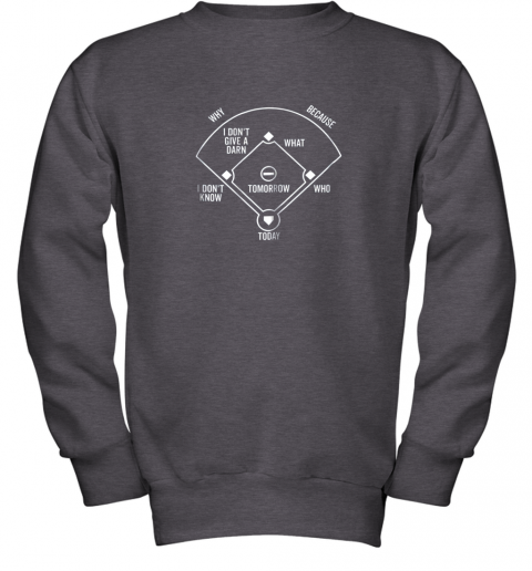 0krr who39 s on first shirt funny positions dark youth sweatshirt 47 front dark heather