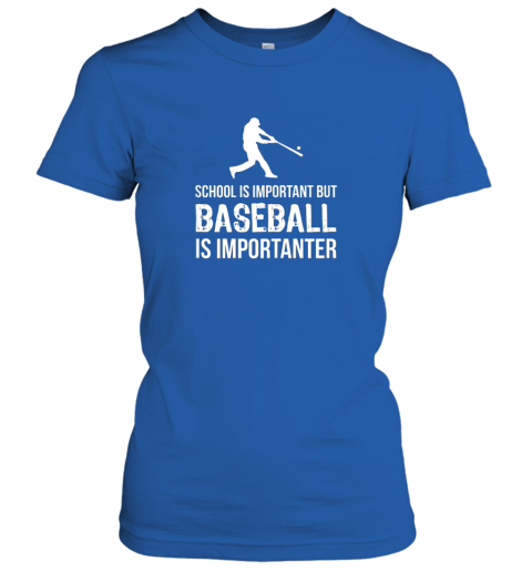ix5b school is important but baseball is importanter gift ladies t shirt 20 front royal