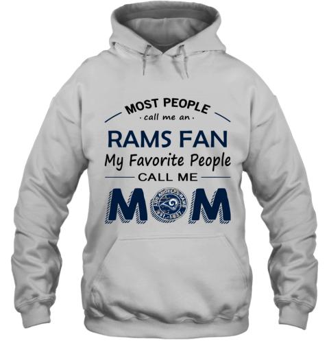 People Call Me LOS ANGELES RAMS Fan  Mom Hoodie