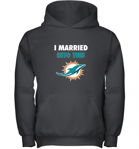 I Married Into This Miami Dolphins Football NFL Youth Hoodie