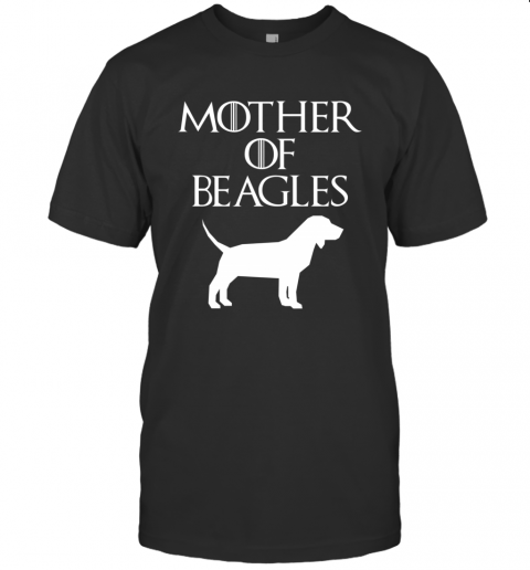 Mother of Beagles GOT Inspired Fan Dog Lover Gift For Mother Day