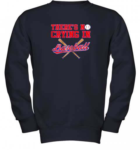 s0vv there39 s no crying in baseball funny shirt catcher gift youth sweatshirt 47 front navy