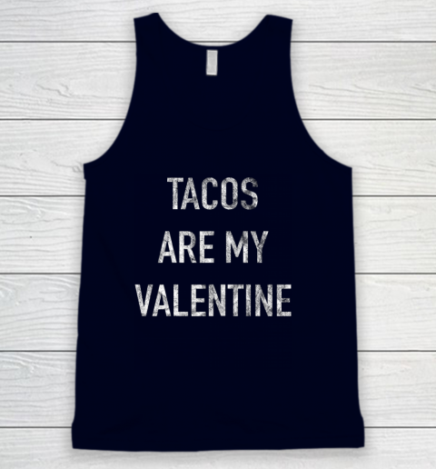 Tacos Are My Valentine t shirt Funny Tank Top 2