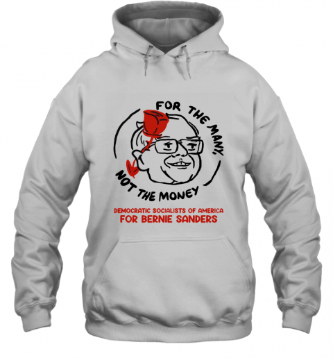 For The Many Not For The Money Democratic Bernie Sanders Hoodie