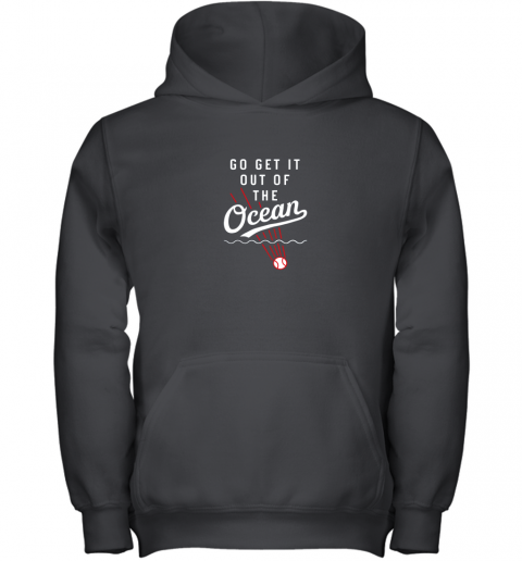 Go Get It Out Of The Ocean Baseball Tee Dodge Youth Hoodie
