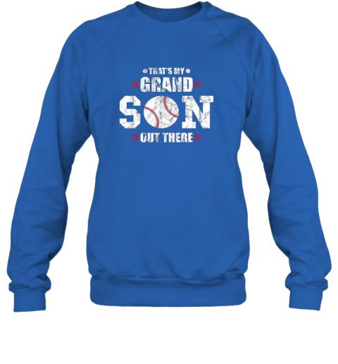uzyq that39 s my grandson out there baseball gift grandma grandpa sweatshirt 35 front royal